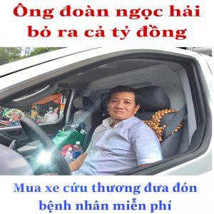 Ông Đoàn Ngọc Hải bỏ cả tỷ đồng mua xe cứu thương để đưa đón bệnh nhân miễn phí